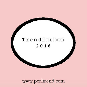 www.perltrend.com Trendfarben 2016