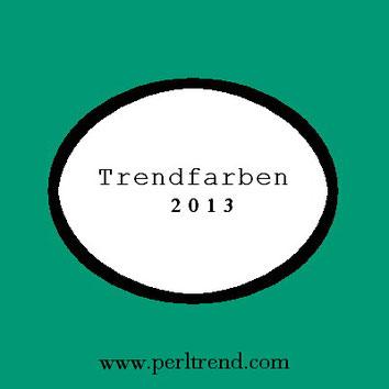 www.perltrend.com Trendfarben 2013