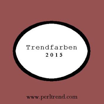 www.perltrend.com Trendfarben 2015