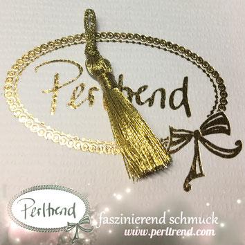 www.perltrend.com Perltrend Schweiz Luzern Perlen Beads Crystals Edelsteine Schmuckzubehör Schmuckverarbeitung Verarbeitungsmaterial basteln Dekoration Quasten gold goldfarben glänzend golden