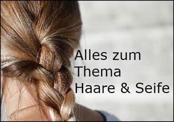 """Informationen, Tipps und Tricks zu Thema """"Haare waschen mit Seife"""""""