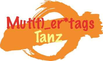 my mut(t)_er*tags Tanz