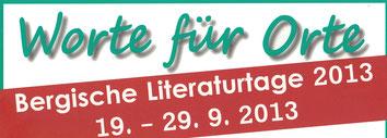 Worte für Orte - Bergische Literaturtage 2013