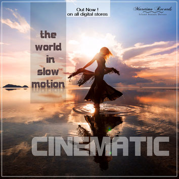 Cinematic - The World In Slow Motion - Maretimo Records