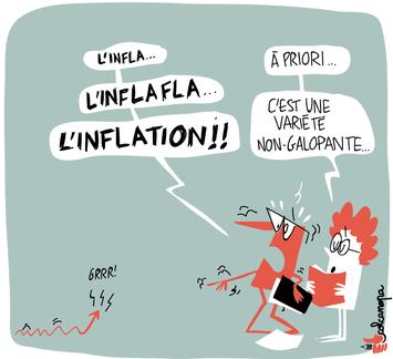 """""""L'inflation !"""" """"À priori, c'est une variété non-galopante."""""""