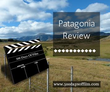 Patagonia Film Review www.500daysoffilm.com