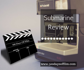 Submarine Film Review www.500daysoffilm.com
