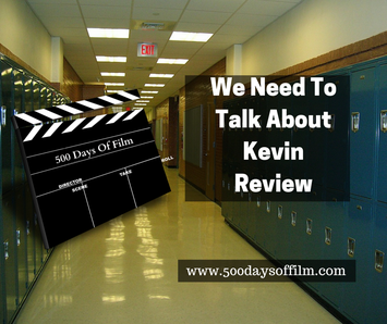 We Need To Talk About Kevin Film Review 500 Days  Of Film www.500daysoffilm.com