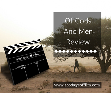 Of Gods And Men Review - 500 Days Of Film