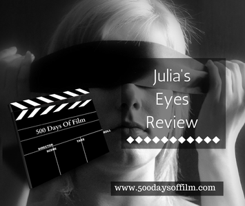Julia's Eyes Review  - www.500daysoffilm.com