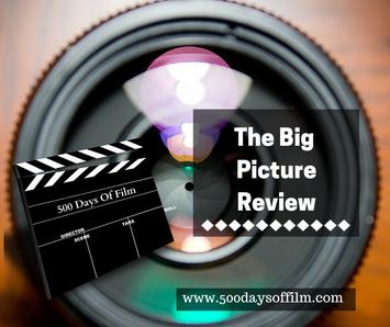 The Big Picture Review - www.500DaysOfFilm.com Film Reviews