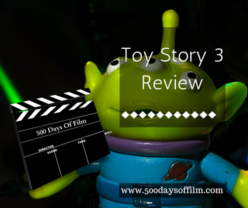 Toy Story 3 Review www.500daysoffilm.com