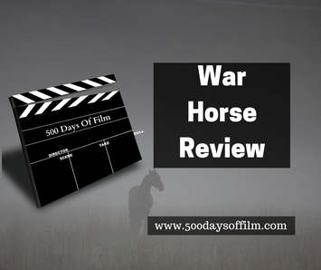 War Horse Review 500 Days Of Film