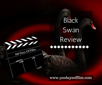 Black Swan Review - www.500daysoffilm.com