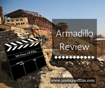 Armadillo Film Review - www.500daysoffilm.com