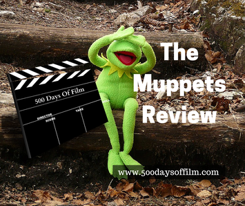 The Muppets Movie Review - 500 Days Of Film www.500daysoffilm.com