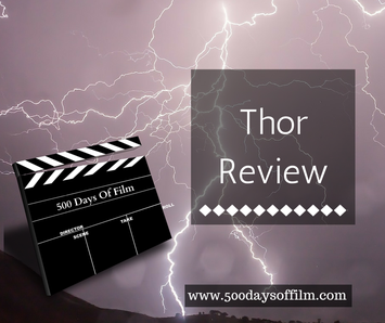 Thor Film Review - www.500daysoffilm.com