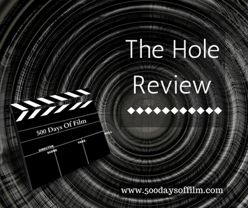 The Hole Film Review - 500 Days Of Film