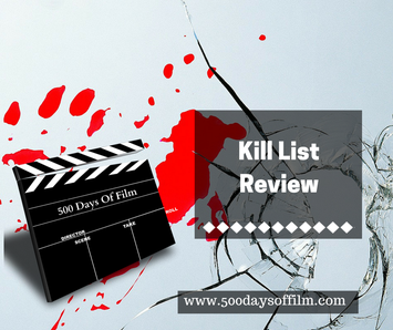 Kill List Review - www.500daysoffilm,com Film Reviews