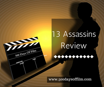 13 Assassins Film Review - www.500daysoffilm.com