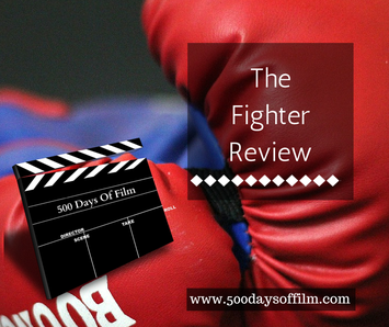 The Fighter Review www.500daysoffilm.com