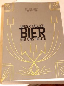 """Brevier: Ester Isaak und Freunde """"Unser täglich Bier gib uns heute"""""""