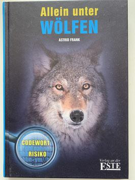 """Codewort Risiko """"Allein unter Wölfen"""""""