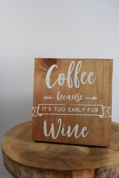 Panneau carré Coffee Because..