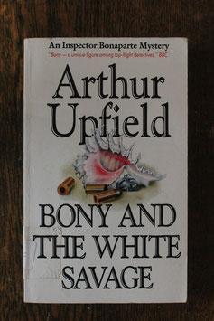Bony and the White Savage - Arthur Upfield