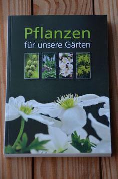 Pflanzen für unsere Gärten