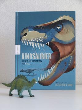 Dinosaurier: Die Welt der Urzeitriesen von A-Z