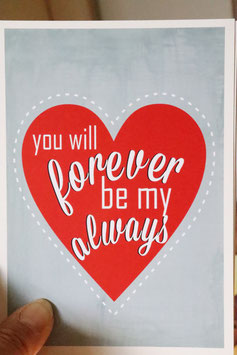 "Postkarte  "" you will forever be my always"