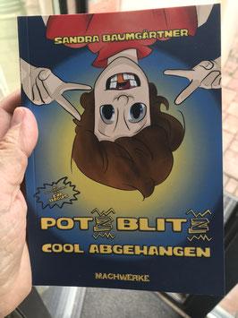 Potzblitz! Cool Abgehangen!