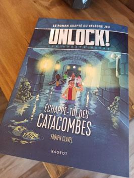 UNLOCK ! LIVRE : ECHAPPE-TOI DES CATACOMBES !