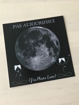 Carte nenette J'ai Pleine Lune