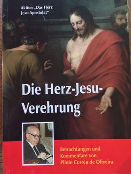 Buch Die Herz Jesu Verehrung - Betrachtungen und Kommentare von Plinio Corrêa de Oliveira