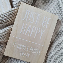 Just be happy...