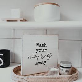 Wash you worries away