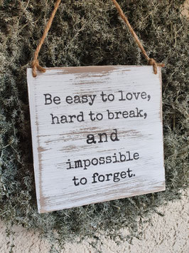 Be easy to love
