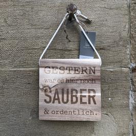 """Holz-Schild """"Gestern war es hier noch sauber & ordentlich"""""""