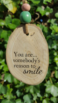 you are sombody's reason..