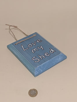 51. Hand painted 'Love my Shed' sign.