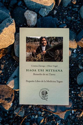 HAOA USI MITSANA Remedio de mi tierra pequeño diccionario yagan Cristina Zárraga Oliver Vogel