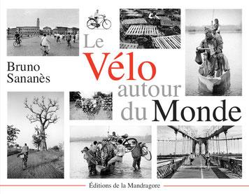 Livre de Bruno Sananès Le vélo autour du monde de Bruno Sananès