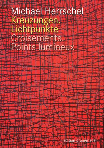 Michael Herrschel: Kreuzungen. Lichtpunkte. ISBN 978-3-944897-15-8. Umschlagbild: Karim Chaoui