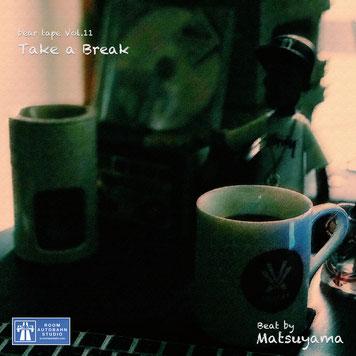 beat tape vol.11 / Take a Break - matsuyama with akai mpc studio