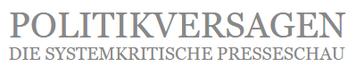 Politikversagen Politik Die Systemkritische Presseschau Logo