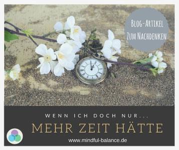 Blogartikel, Zeitmanagement, Lebenszielplanung, Stressmanagement, www.mindful-balance.de