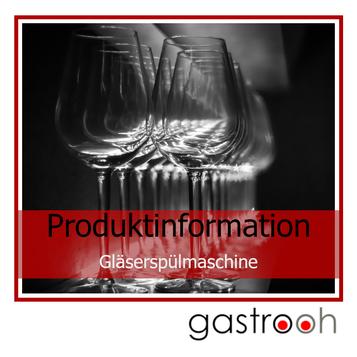 Infos Gläserspülmaschine