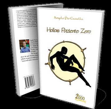 Hollow: Paziente Zero, un romanzo di Angelo Pio Cassella